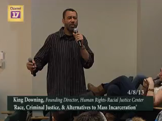 Race, Criminal Justice, and Alternatives to Mass Incarceration – A Conversation with King Downing